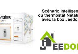 [TUTO] Création du scénario intelligent du thermostat Netatmo avec Jeedom