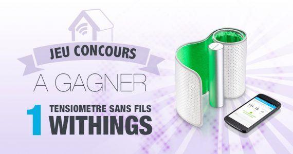 notre-veille-concours-gagnez-un-tensiometre-connecte-withings Notre Veille : #CONCOURS: Gagnez un tensiomètre connecté Withings !