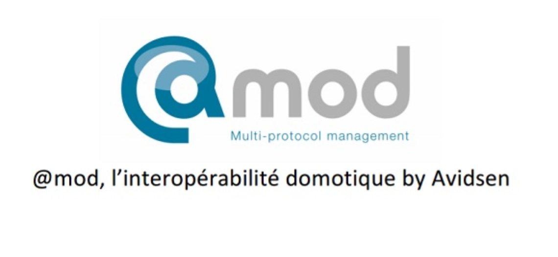 Notre Veille : @mod, la réponse d'Avidsen au manque d'interopérabilité domotique
