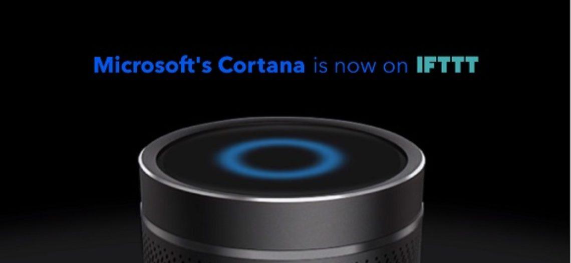 Notre Veille : Pour percer dans la Smart Home, Microsoft Cortana se rend compatible avec IFTTT