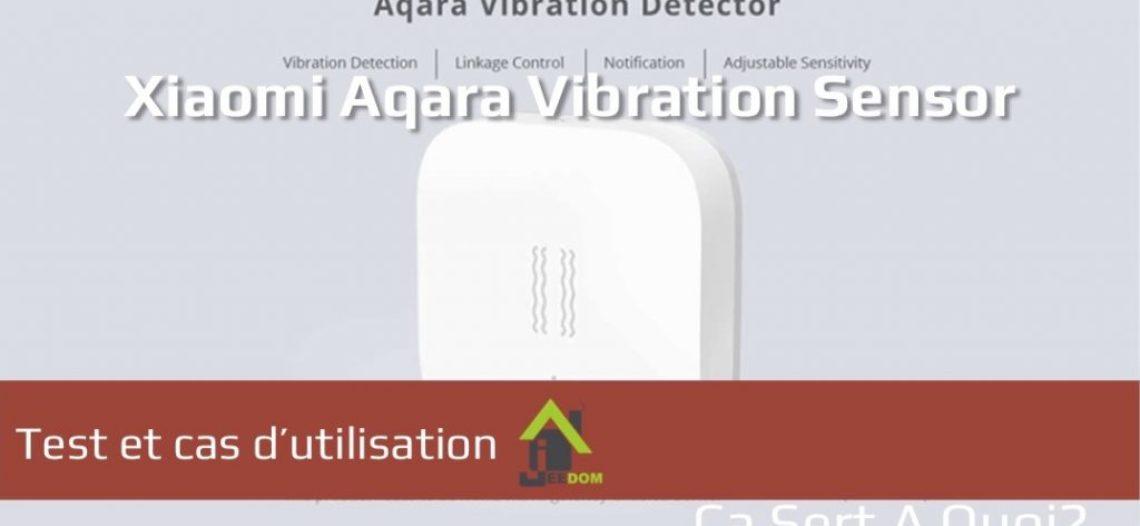 """Notre Veille : Test et cas d'utilisation du capteur de vibration Xiaomi Aqara<span class=""""wtr-time-wrap block after-title""""><span class=""""wtr-time-number"""">1</span> min de lecture pour cet article.</span>"""
