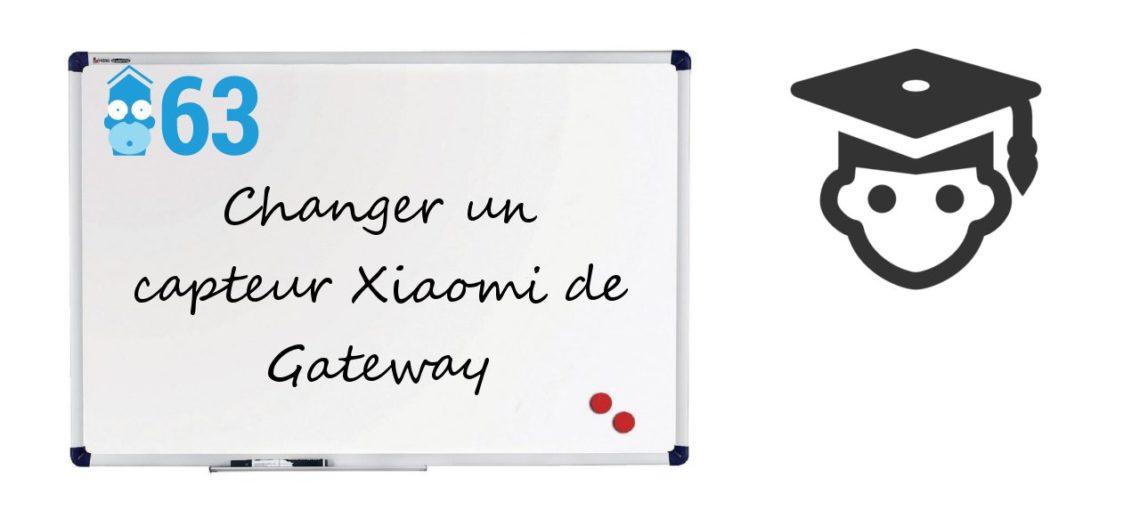 """Notre Veille : Changer des capteurs de gateway Xiaomi<span class=""""wtr-time-wrap block after-title""""><span class=""""wtr-time-number"""">1</span> min de lecture pour cet article.</span>"""