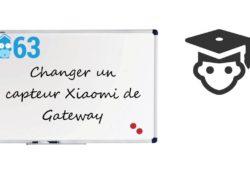 Notre Veille : Changer des capteurs de gateway Xiaomi